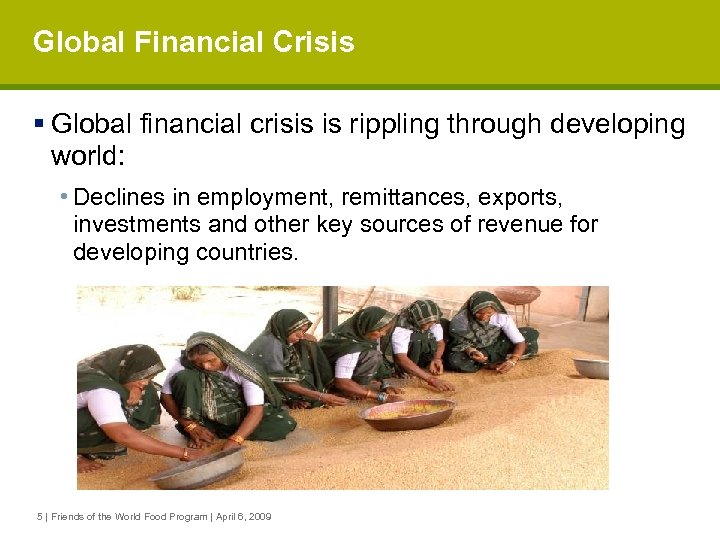 Global Financial Crisis § Global financial crisis is rippling through developing world: • Declines