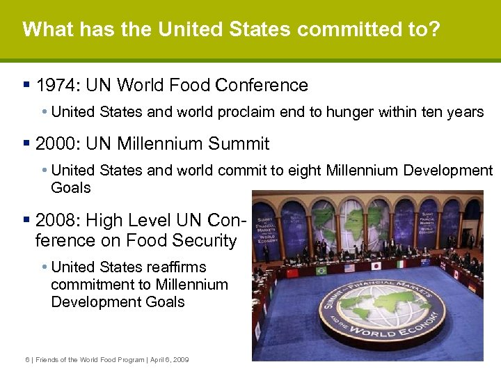 What has the United States committed to? § 1974: UN World Food Conference •