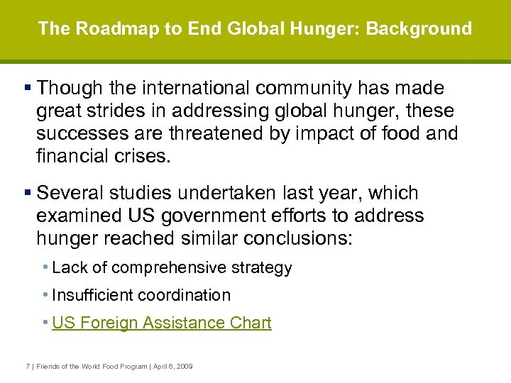 The Roadmap to End Global Hunger: Background § Though the international community has made