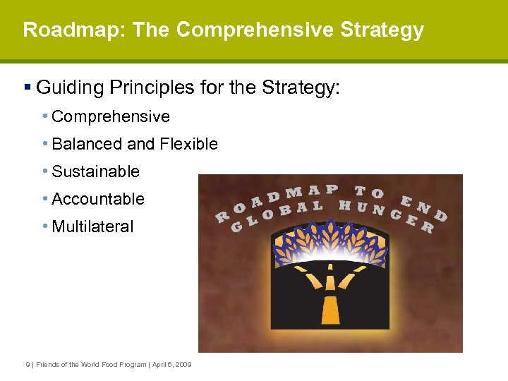 Roadmap: The Comprehensive Strategy § Guiding Principles for the Strategy: • Comprehensive • Balanced