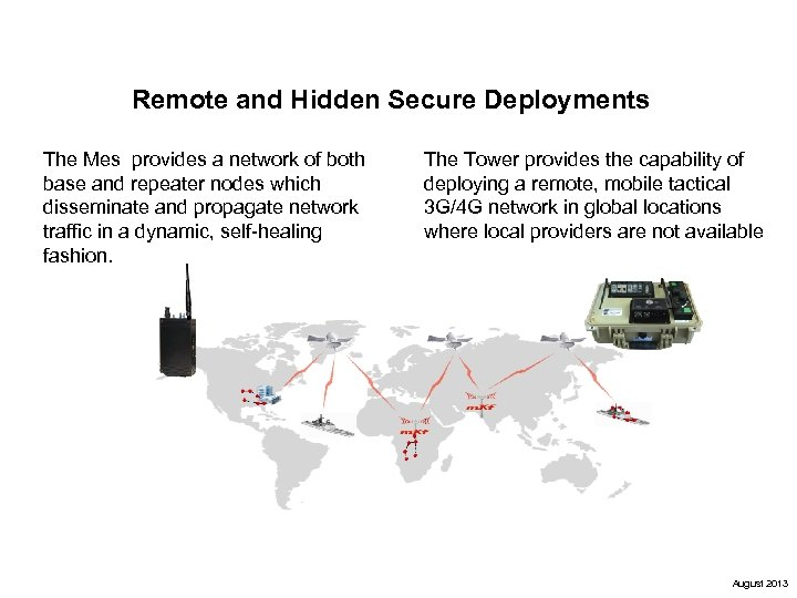 Remote and Hidden Secure Deployments The Mes provides a network of both base and