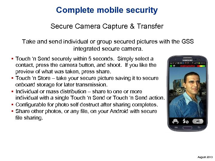 Complete mobile security Secure Camera Capture & Transfer Take and send individual or group