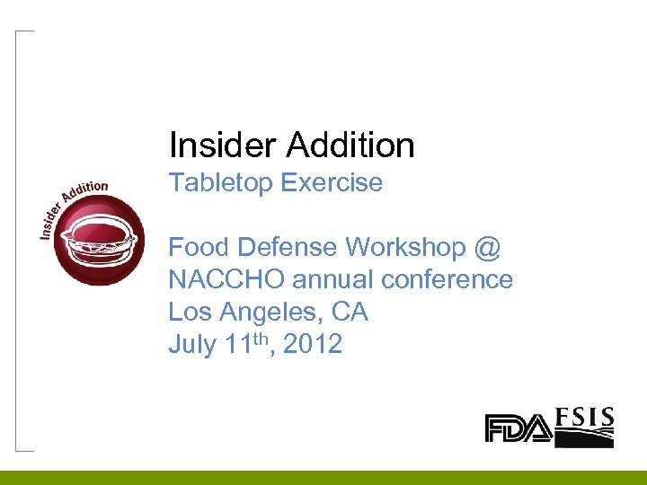 Insider Addition Tabletop Exercise Food Defense Workshop @ NACCHO annual conference Los Angeles, CA