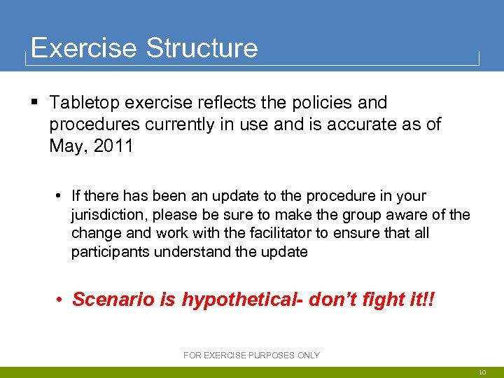 Exercise Structure § Tabletop exercise reflects the policies and procedures currently in use and