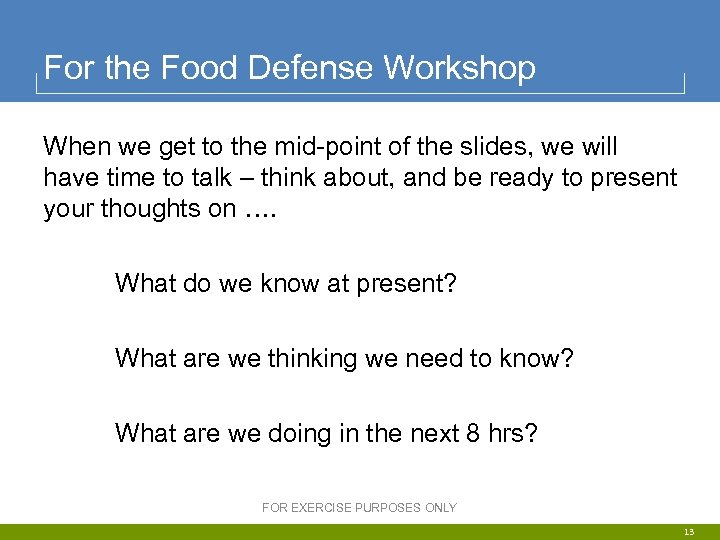For the Food Defense Workshop When we get to the mid-point of the slides,
