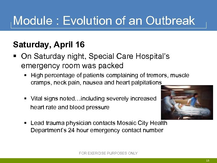 Module : Evolution of an Outbreak Saturday, April 16 § On Saturday night, Special