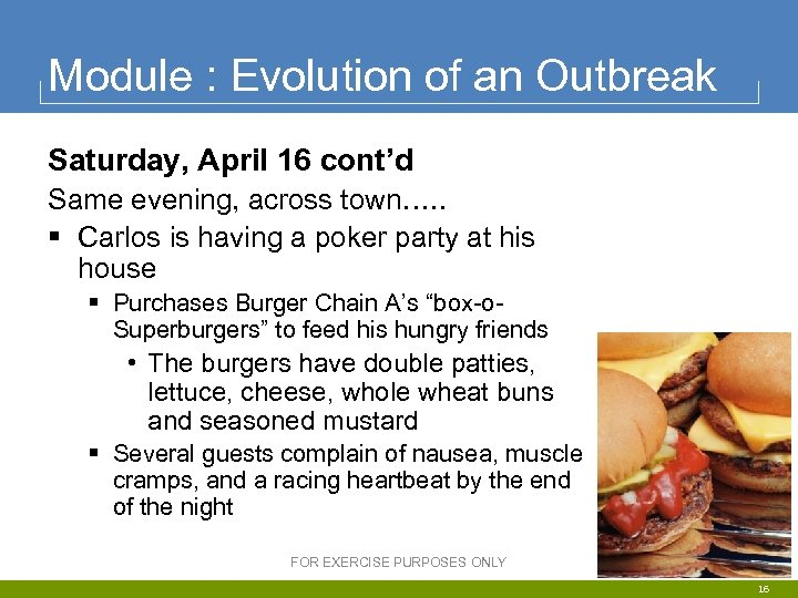 Module : Evolution of an Outbreak Saturday, April 16 cont'd Same evening, across town….