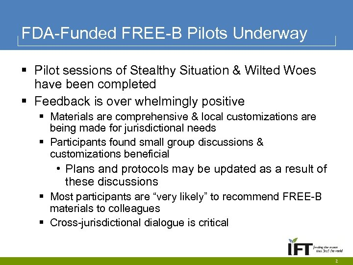 FDA-Funded FREE-B Pilots Underway § Pilot sessions of Stealthy Situation & Wilted Woes have