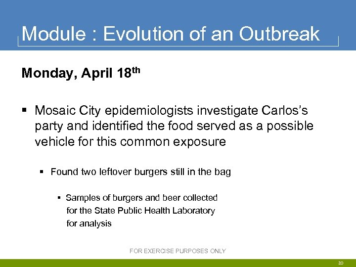 Module : Evolution of an Outbreak Monday, April 18 th § Mosaic City epidemiologists