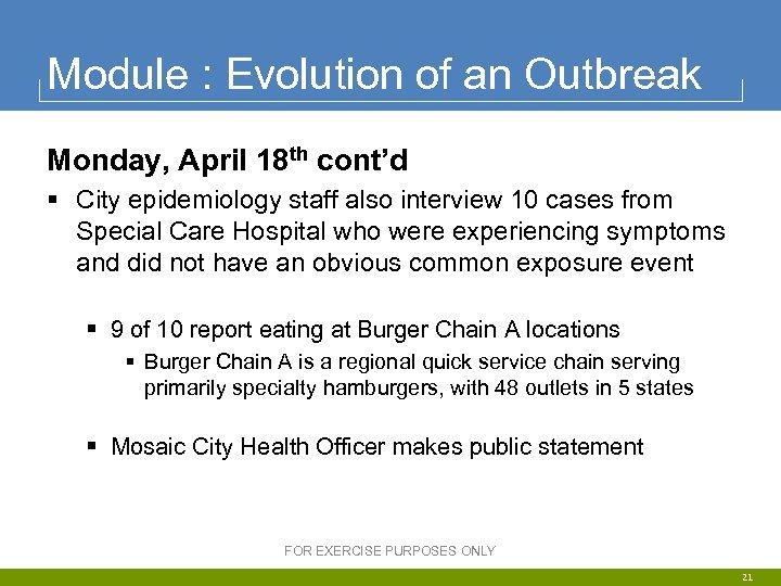 Module : Evolution of an Outbreak Monday, April 18 th cont'd § City epidemiology