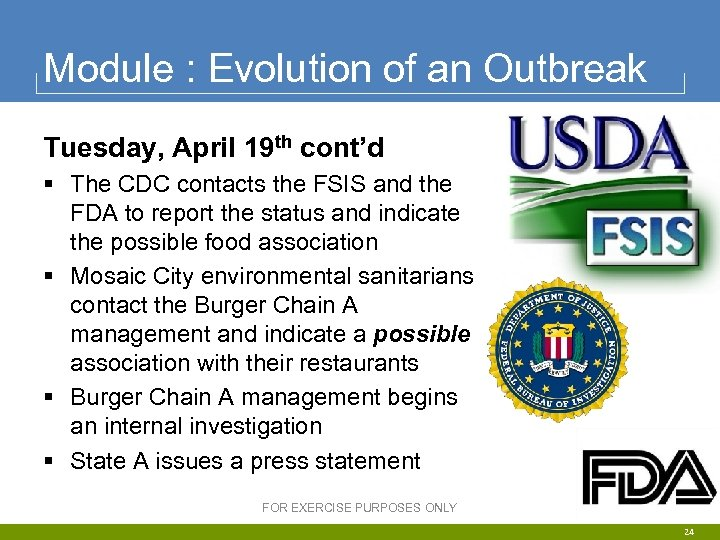 Module : Evolution of an Outbreak Tuesday, April 19 th cont'd § The CDC
