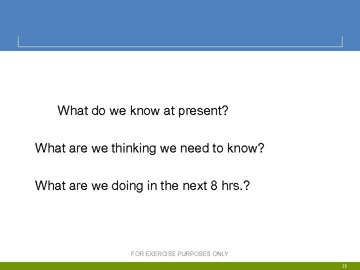 What do we know at present? What are we thinking we need to