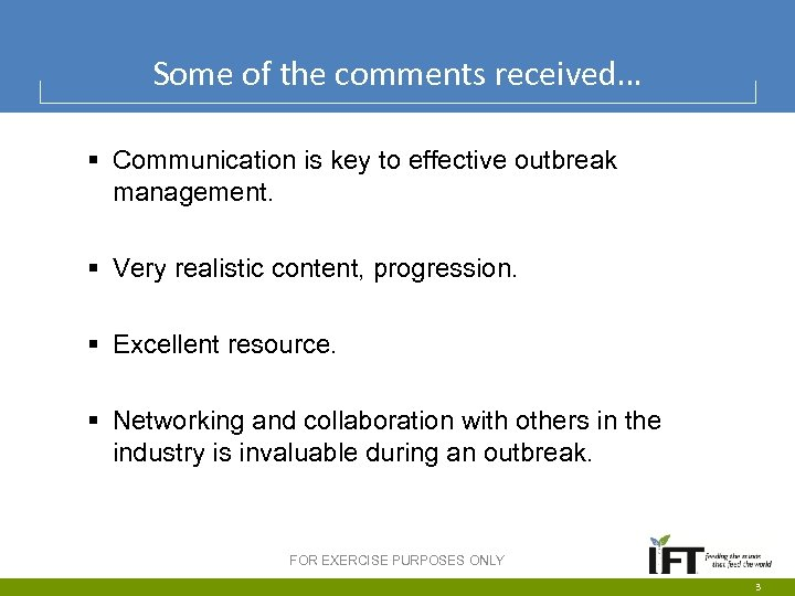 Some of the comments received… § Communication is key to effective outbreak management. §