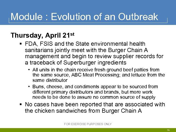 Module : Evolution of an Outbreak Thursday, April 21 st § FDA, FSIS and
