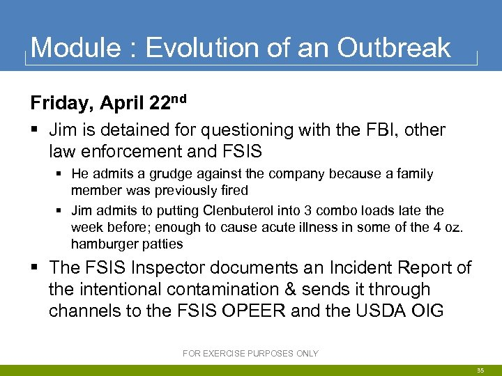 Module : Evolution of an Outbreak Friday, April 22 nd § Jim is detained