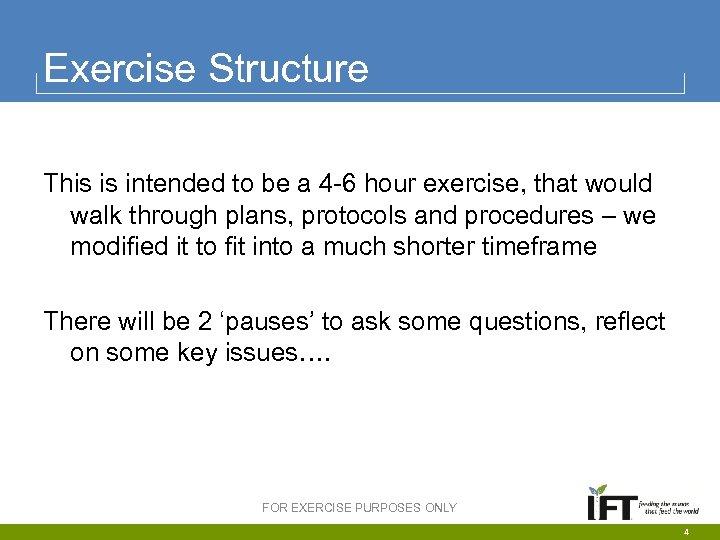 Exercise Structure This is intended to be a 4 -6 hour exercise, that would