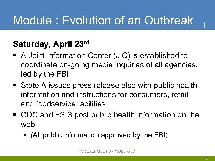 Module : Evolution of an Outbreak Saturday, April 23 rd § A Joint Information