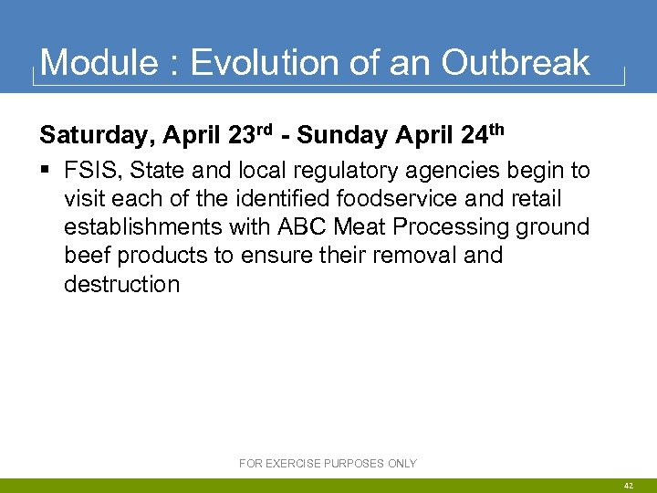 Module : Evolution of an Outbreak Saturday, April 23 rd - Sunday April 24