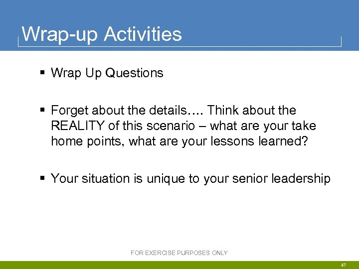 Wrap-up Activities § Wrap Up Questions § Forget about the details…. Think about the