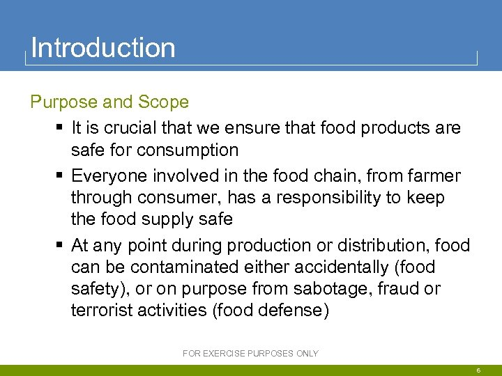 Introduction Purpose and Scope § It is crucial that we ensure that food products