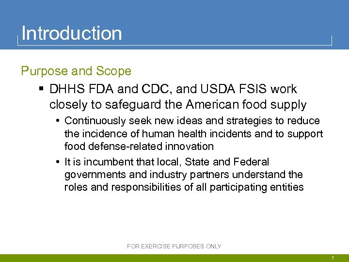 Introduction Purpose and Scope § DHHS FDA and CDC, and USDA FSIS work closely