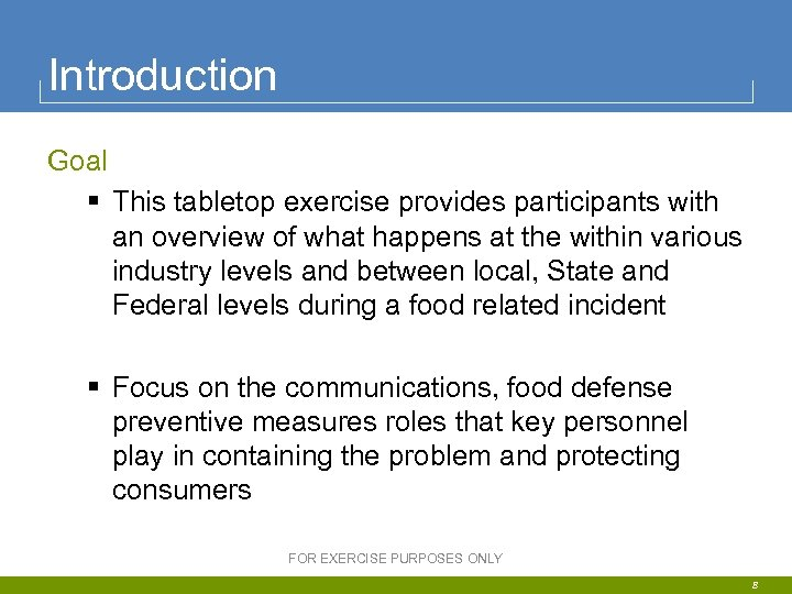 Introduction Goal § This tabletop exercise provides participants with an overview of what happens