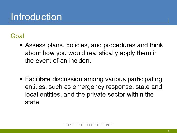 Introduction Goal § Assess plans, policies, and procedures and think about how you would