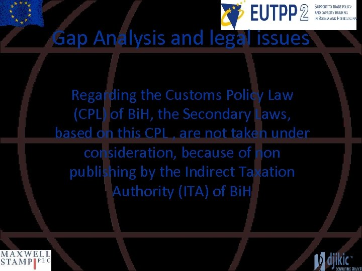 Gap Analysis and legal issues Regarding the Customs Policy Law (CPL) of Bi. H,