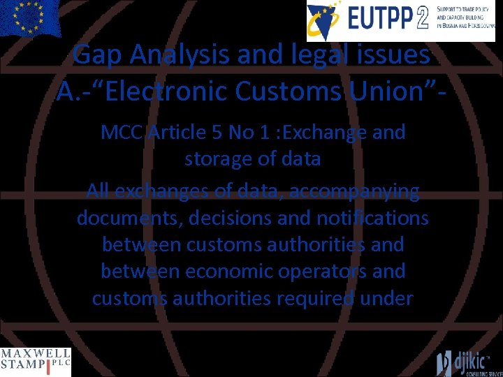 """Gap Analysis and legal issues A. -""""Electronic Customs Union""""MCC Article 5 No 1 :"""