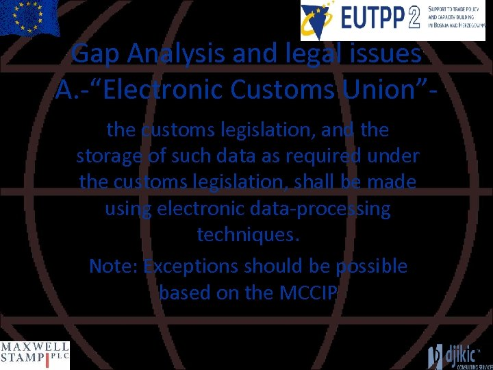 """Gap Analysis and legal issues A. -""""Electronic Customs Union""""the customs legislation, and the storage"""
