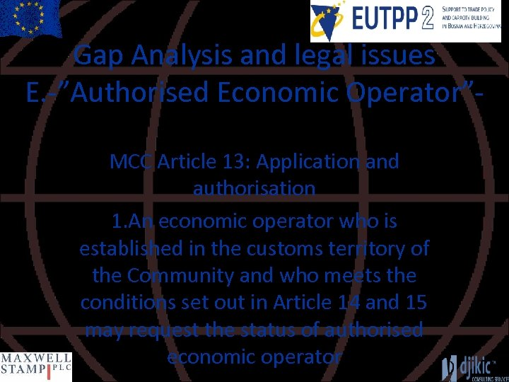 """Gap Analysis and legal issues E. -""""Authorised Economic Operator""""MCC Article 13: Application and authorisation"""