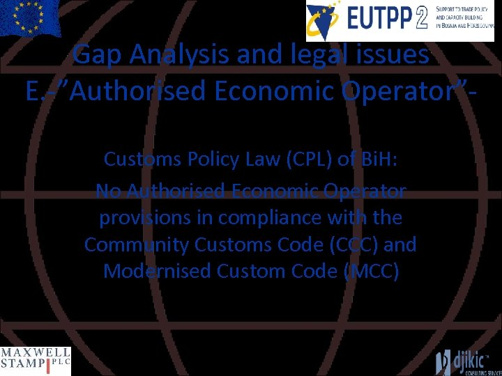 """Gap Analysis and legal issues E. -""""Authorised Economic Operator""""Customs Policy Law (CPL) of Bi."""