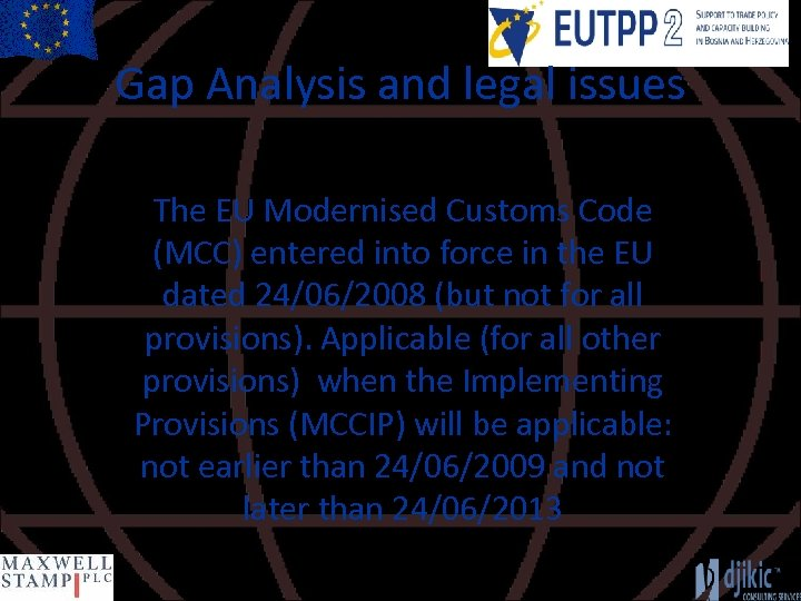 Gap Analysis and legal issues The EU Modernised Customs Code (MCC) entered into force