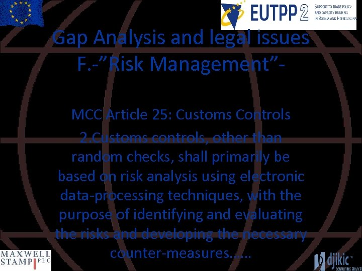 """Gap Analysis and legal issues F. -""""Risk Management""""MCC Article 25: Customs Controls 2. Customs"""