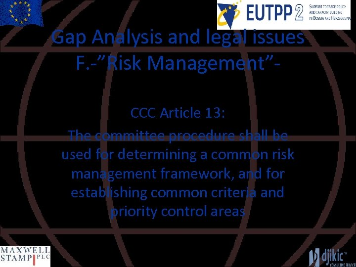 """Gap Analysis and legal issues F. -""""Risk Management""""CCC Article 13: The committee procedure shall"""