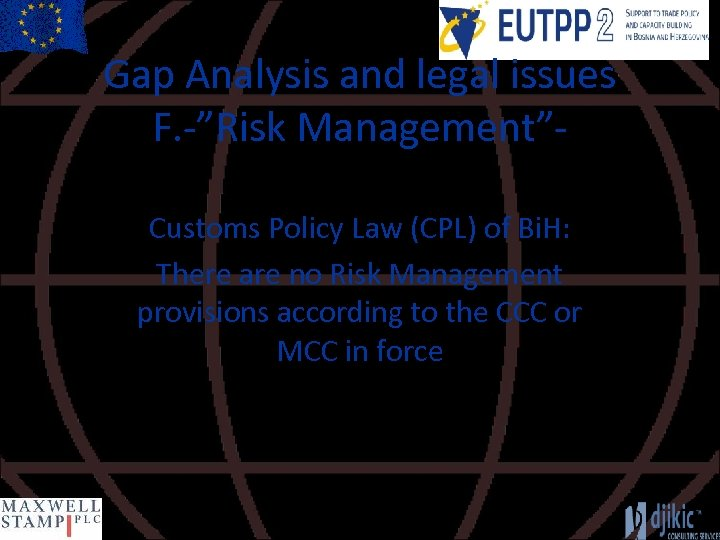 """Gap Analysis and legal issues F. -""""Risk Management""""Customs Policy Law (CPL) of Bi. H:"""
