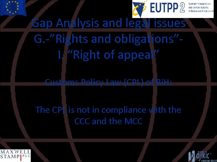 """Gap Analysis and legal issues G. -""""Rights and obligations""""I. """"Right of appeal"""" Customs Policy"""