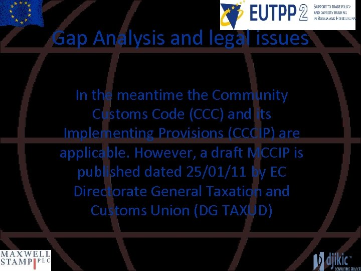 Gap Analysis and legal issues In the meantime the Community Customs Code (CCC) and