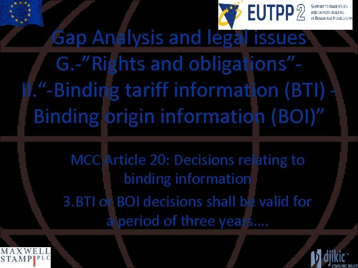 """Gap Analysis and legal issues G. -""""Rights and obligations""""II. """"-Binding tariff information (BTI) Binding"""