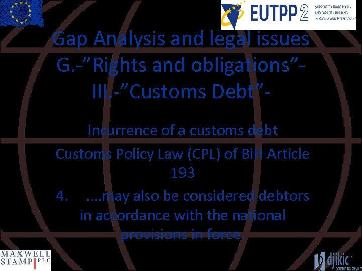 """Gap Analysis and legal issues G. -""""Rights and obligations""""III. -""""Customs Debt""""Incurrence of a customs"""