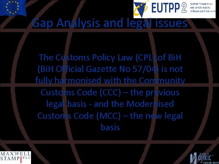 Gap Analysis and legal issues The Customs Policy Law (CPL) of Bi. H (Bi.