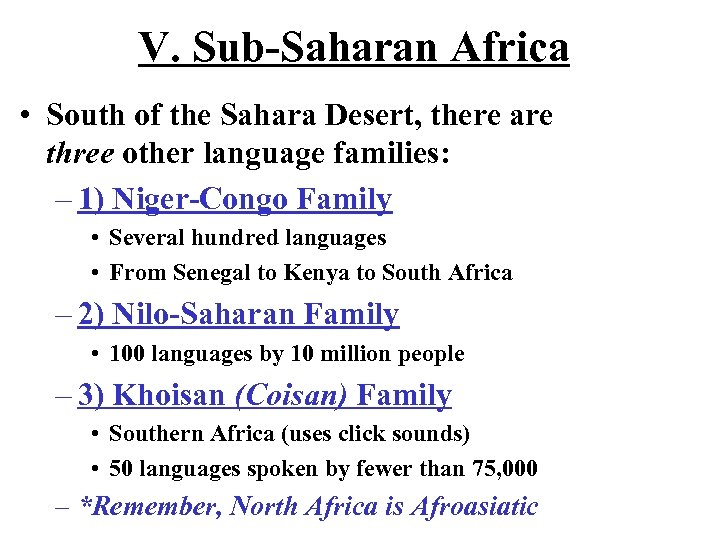 V. Sub-Saharan Africa • South of the Sahara Desert, there are three other language