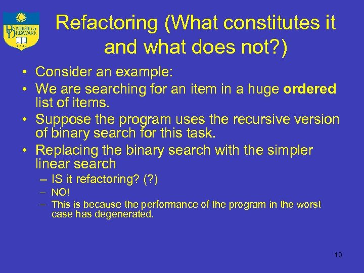 Refactoring (What constitutes it and what does not? ) • Consider an example: •