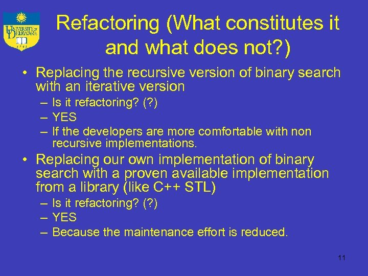 Refactoring (What constitutes it and what does not? ) • Replacing the recursive version