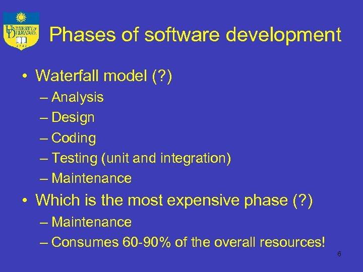 Phases of software development • Waterfall model (? ) – Analysis – Design –