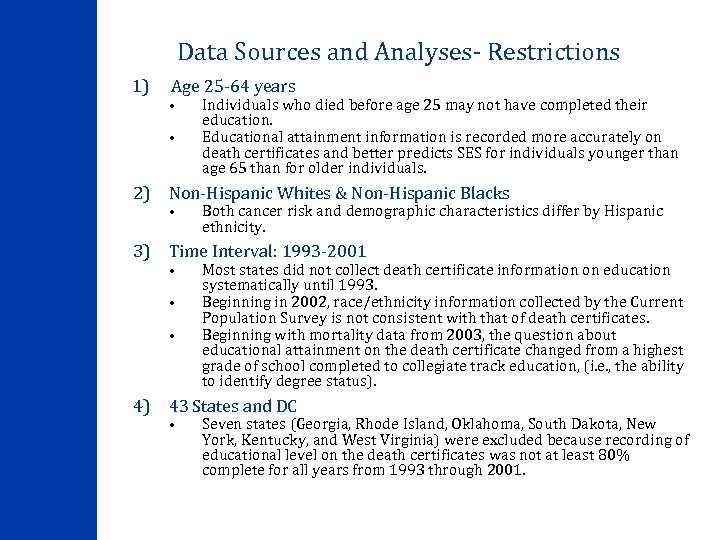 Data Sources and Analyses- Restrictions 1) Age 25 -64 years • • Individuals who