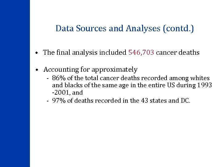 Data Sources and Analyses (contd. ) • The final analysis included 546, 703 cancer