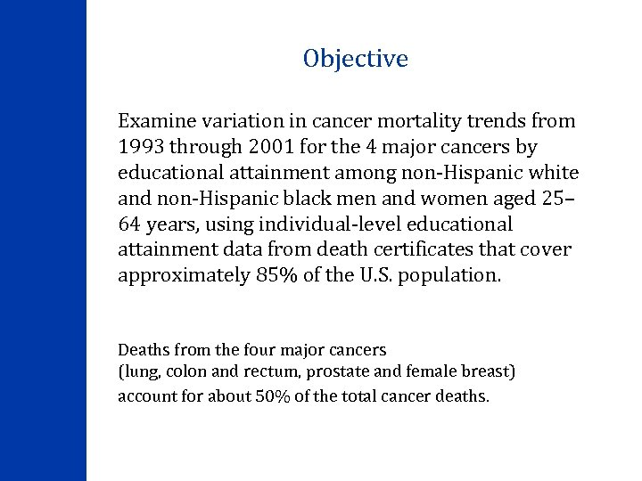 Objective Examine variation in cancer mortality trends from 1993 through 2001 for the 4