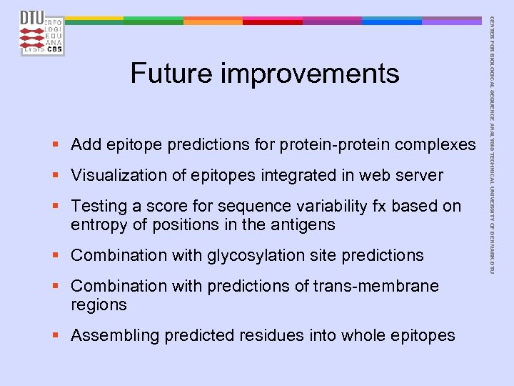§ Add epitope predictions for protein-protein complexes § Visualization of epitopes integrated in web
