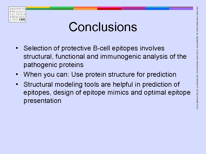 • Selection of protective B-cell epitopes involves structural, functional and immunogenic analysis of